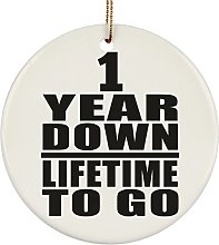 1st Anniversary 1 Year Down Lifetime To Go -
