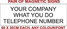 2 X MAGNETIC BESPOKE CUSTOM COMPANY SIGNS. 60X30CM.