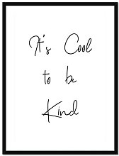 'It's Cool To Be Kind' - Picture Frame