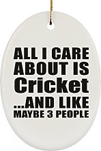 All I Care About Is Cricket - Oval Ornament