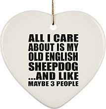 All I Care About Is My Old English Sheepdog -