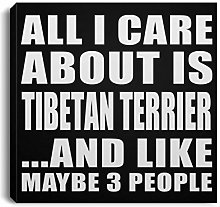All I Care About is Tibetan Terrier - Canvas