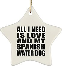 All I Need Is Love And My Spanish Water Dog - Star