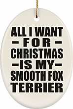 All I Want For Christmas Is My Smooth Fox Terrier