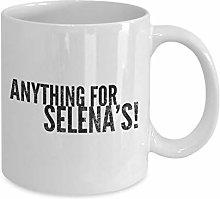 Anything for Selenas Coffee Mug Cup Gift Birthday