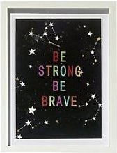Arthouse Be Strong And Brave Slogan Framed Print -