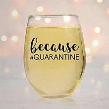Because, Quarantine Crystal Stemless Wine