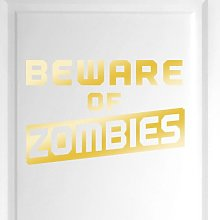 Beware of Zombies Door Room Wall Sticker Happy