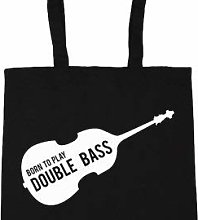 Born To Play Double Bass Tote Shopping Gym Beach