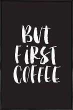 But First Coffee Framed Graphic Art Print Poster