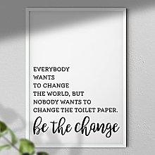 Change The Toilet Paper Funny Print - Bathroom