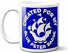 Cheated for My Blue Peter Badge - White 15oz