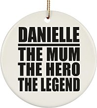 Danielle The Mum The Hero The Legend - Circle
