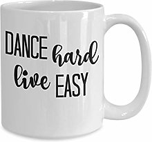 DKISEE Dancer Gift Mug, Dance Hard Live Easy,