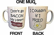 Don't Go Bacon My Heart Ceramic Mug