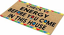 Door Mat with Check ya Energy Before You Come in