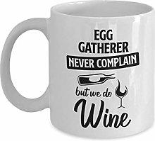 Egg Gatherer Mug - Never Complain But We Do Wine -