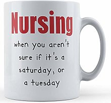 Funny Mug Nurse, Medical, Nursing, When You