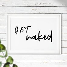 Get Naked - Typography Print | Bathroom Wall Decor