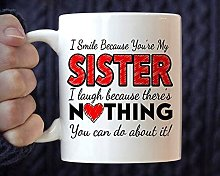 Gift Idea for Sister, I Smile Because You're