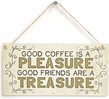 Good Coffee is A Pleasure Good Friends are A