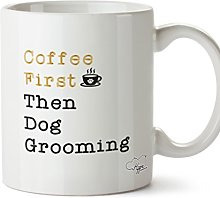 Hippowarehouse Coffee First Then Dog Grooming