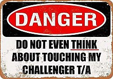 HONGXIN Do Not Touch My Challenger Metal Signs