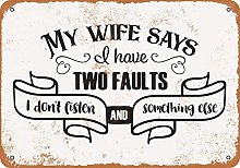 HONGXIN My Wife Says I Have Two Faults Metal Signs
