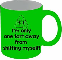 I'm Only One Fart Away from Shitting Myself