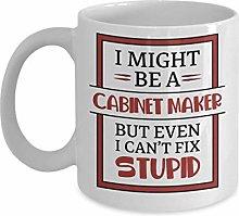 I Can't Fix Stupid Mug - Cabinet Maker -