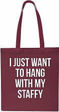 I Just Want to Hang with My Staffy Funny Tote