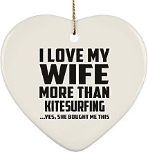 I Love My Wife More Than Kitesurfing - Heart