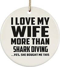 I Love My Wife More Than Shark Diving - Circle