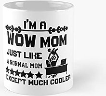 I'm A Wow Mom Just Like Normal Except Much