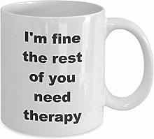 Im fine The Rest of You Need Therapy Funny Ceramic