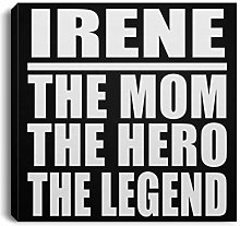 Irene The Mom The Hero The Legend - Canvas Square