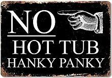 Metal Wall Sign - No Hot Tub Hanky Panky - White