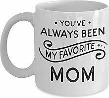 Mom Gift Mugs, You've Always Been My Favorite
