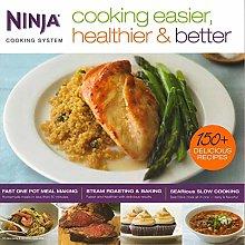 Ninja Cooking Easier, Healthier, & Better Cooking