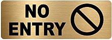 No Entry Sign-Brushed Gold Aluminium Metal-Warning
