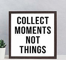 Nordic Print Collect Moments Not Things wood sign