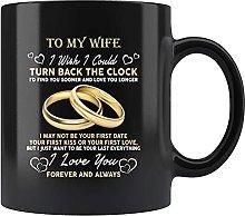 o My Wife I Wish I Could Turn Back The Clock Mug