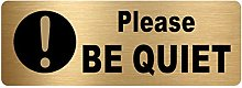 Please Be Quiet Sign-WITH IMAGE-Brushed Gold