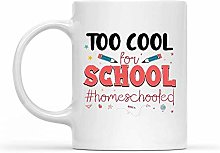 Porcelain Cup Too Cool for School Homeschooled