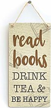 Read Books Drink Tea & BE Happy - Reading Gift &