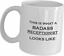 Receptionist Coffee Mug Cup Gifts - What Badass