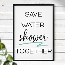 Save Water Shower Together - Typography Print  