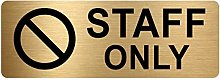 Staff Only Sign-WITH IMAGE-Brushed Gold Aluminium