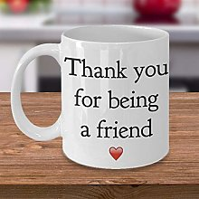 Thank You for Being a Friend 11 Coffee Mug or Tea