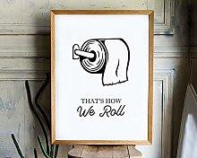 Thats How we roll Bathroom Print Bathroom Prints